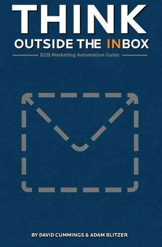9780615361819: Think Outside the Inbox: The B2B Marketing Automation Guide