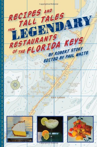 Recipes and Tall Tales from the Legendary Restaurants of the Florida Keys: Robert Stoky