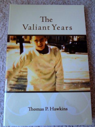 The Valiant Years: Thomas P. Hawkins