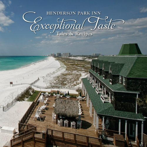 Exceptional Taste: Tales & Recipes: Henderson Park Inn