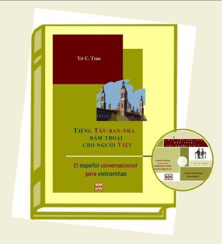 9780615363431: Conversational Spanish for Vietnamese Speakers - Tiêng Tây-ban-nha dam thoai cho nguoi Viêt