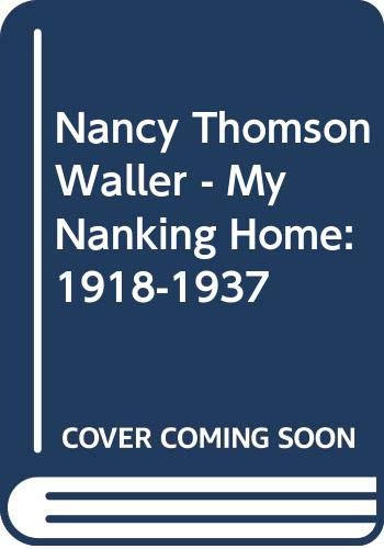 9780615363691: Nancy Thomson Waller - My Nanking Home: 1918-1937