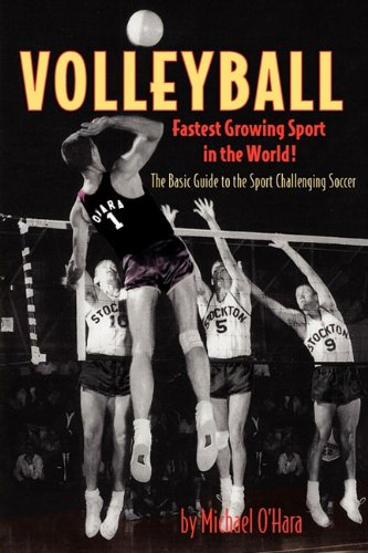 Volleyball Fastest Growing Sport in the World: O'Hara, Michael