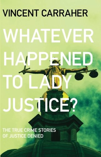 9780615364223: Whatever happened to lady Justice?: True crime stories of justice denied
