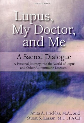 9780615365633: Lupus, My Doctor and Me: A Sacred Dialogue