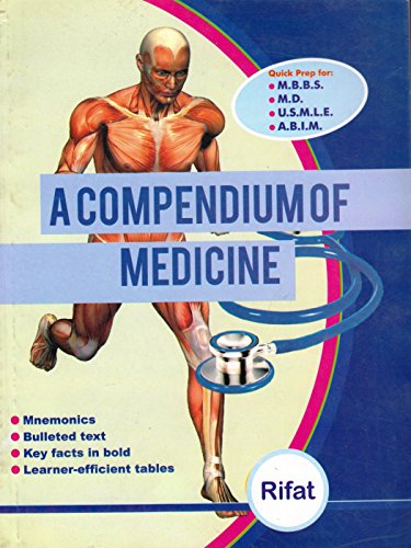 A Compendium of Medicine, Aka, Rifat ka: Rifat Naghmi M.D.
