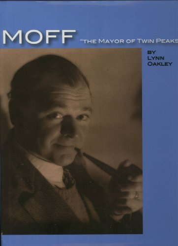 "Moff ""The Mayor of Twin Peaks"": A Photobiography of Edward Raymond Moffitt, Legendary San ..."