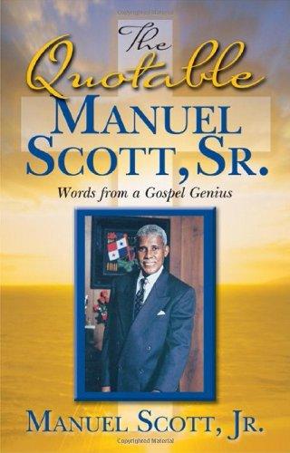 9780615366654: The Quotable Manuel Scott Sr: Words From A Gospel Genius