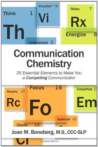 9780615368344: Communication Chemistry: 25 Essential Elements to Make You a Compelling Communicator