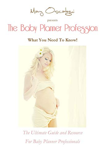 9780615370460: The Baby Planner Profession: What You Need to Know! the Ultimate Guide and Resource for Baby Planner Professionals