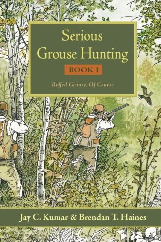 9780615370590: Serious Grouse Hunting, Book 1: Ruffed Grouse, Of Course