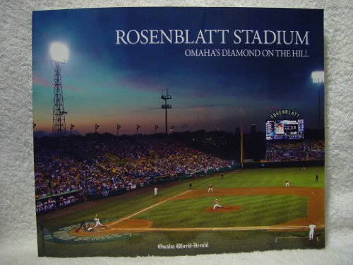 9780615370767: Rosenblatt Stadium Omaha's Diamond on the Hill