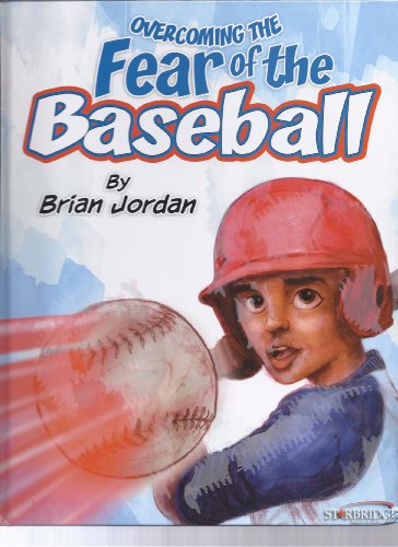 9780615370972: Overcoming the Fear of the Baseball