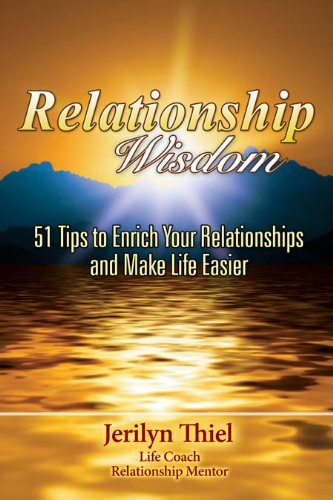 9780615371702: Relationship Wisdom: 51 Tips to Enrich Your Relationships and Make Life Easier