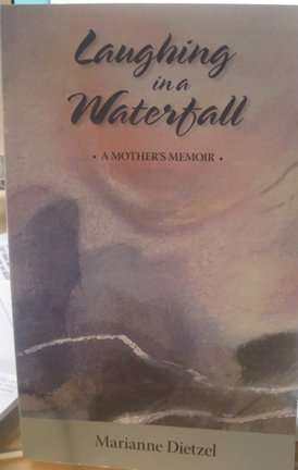 Laughing in a Waterfall: A Mother's Memoir {FIRST EDITION}