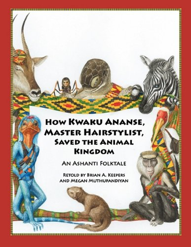 9780615372037: How Kwaku Ananse, Master Hairstylist, Saved the Animal Kingdom