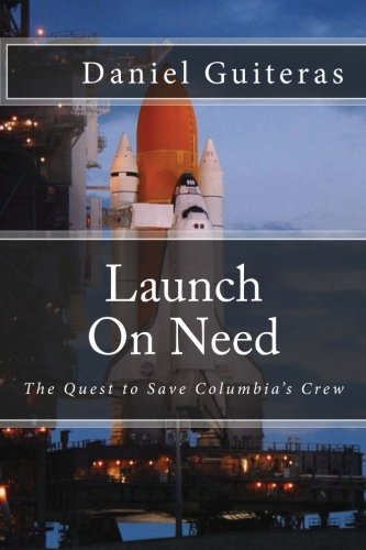 9780615372211: Launch On Need: The Quest to Save Columbia's Crew