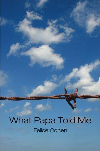 9780615372884: What Papa Told Me