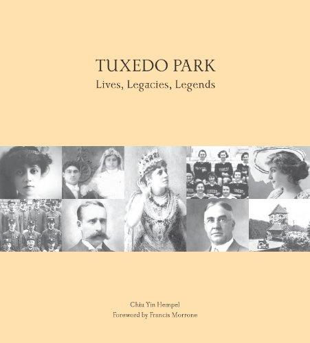 9780615373058: Tuxedo Park: Lives, Legacies, Legends