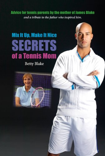 9780615373751: Mix It Up, Make it Nice: Secrets of a Tennis Mom