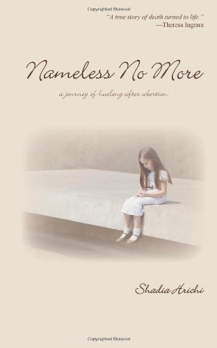 9780615374000: Nameless No More: A Journey of Healing After Abortion