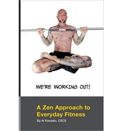 9780615374383: We're Working Out: A Zen Approach to Everyday Fitness