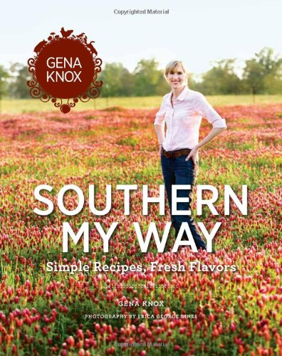 9780615374406: Southern My Way: Simple Recipes, Fresh Flavors
