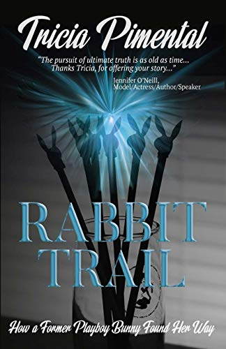 9780615375700: Rabbit Trail: How a Former Playboy Bunny Found Her Way