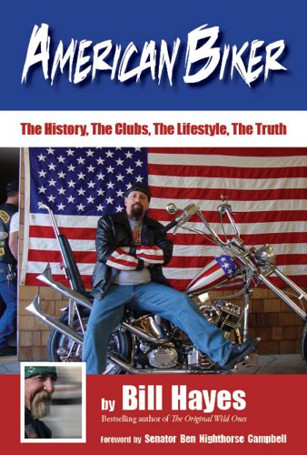 American Biker: The History, The Clubs, The Lifestyle, The Truth: Bill Hayes