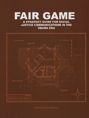 9780615376257: 1: Fair Game: A Strategy Guide for Racial Justice Communications in the Obama Era