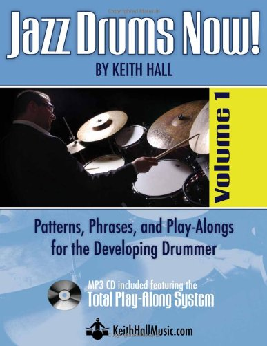 9780615378763: Jazz Drums Now! Volume 1 (Book/mp3 Cd) (Jazz Drums Now!) (Jazz Drums Now!) by Keith Hall (2010-08-01)