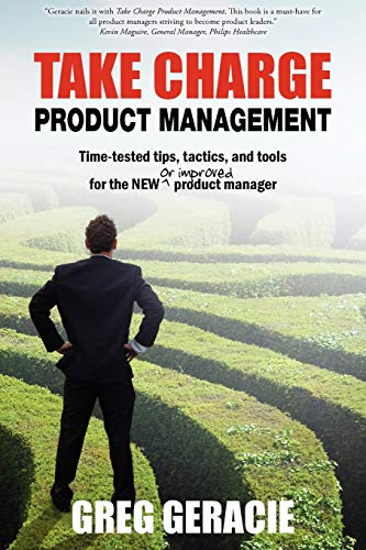 9780615379272: Take Charge Product Management: Take Charge of Your Product Management Development; Tips, Tactics, and Tools to Increase Your Effectiveness as a Product Manager