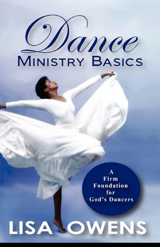9780615379937: Dance Ministry Basics: A Firm Foundation for God's Dancers