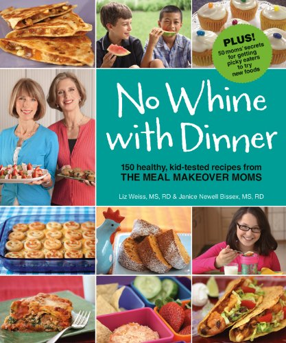 No Whine with Dinner: Weiss, Liz; Bissex, Janice Newell; M3 Press