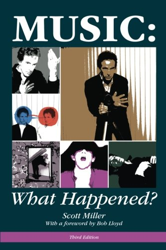 Music: What Happened? (9780615381961) by Scott Miller