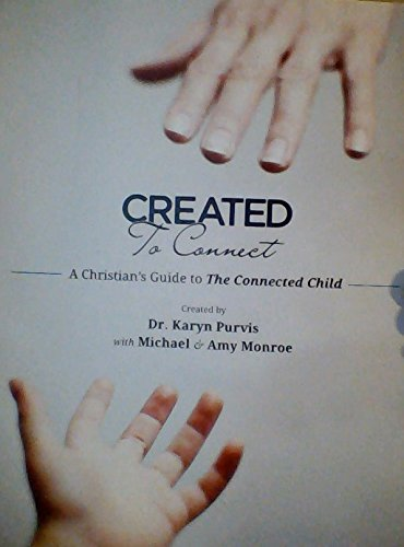 9780615382258: Created to Connect - A Christian's Guide to the Connected Child