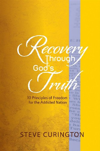 9780615383286: Recovery Through God's Truth: 10 Principles of Freedom for the Addicted Nation