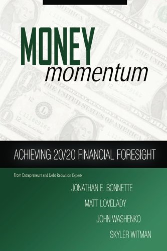 9780615383446: Money Momentum: Achieving 20/20 Financial Foresight