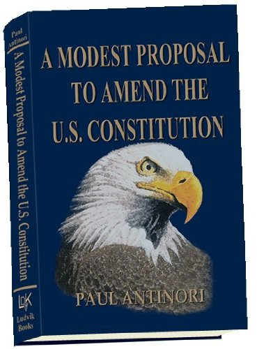 9780615384153: A Modest Proposal to Amend the U.S. Constitution