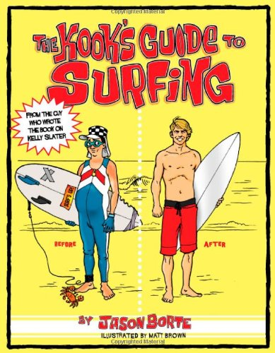 9780615384542: The Kook's Guide to Surfing: The Ultimate Surfing Instruction Manual