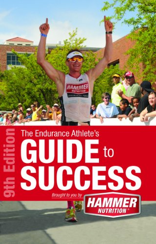 The Endurance Athlete's Guide to Success: Hammer Nutrition; Steve Born