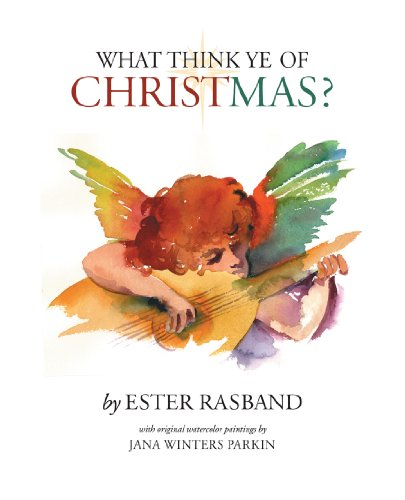 9780615384962: What Think Ye of Christmas?