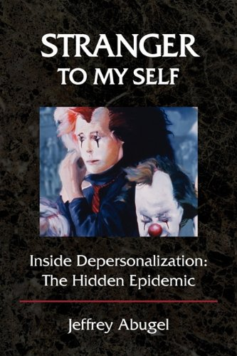 9780615385235: Stranger To My Self: Inside Depersonalization: The Hidden Epidemic