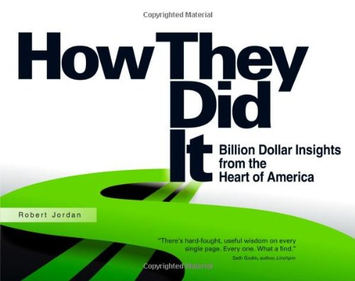 9780615385433: How They Did It: Billion Dollar Insights from the Heart of America