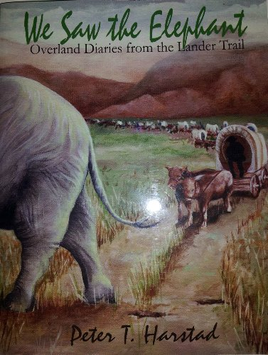 9780615385495: We Saw the Elephant: Overland Diearies From the Lander Trail