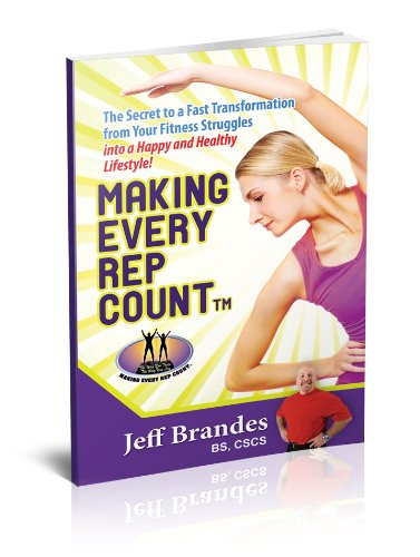 9780615386003: Making Every Rep Count: The Secret to a Fast Transformation from Your Fitness Struggles into a Happy and Healthy Lifestyle!