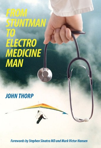 9780615386096: From Stuntman To Electro Medicine Man