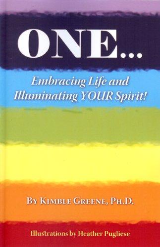9780615386416: ONE...Embracing Life and Illuminating Your Spirit!