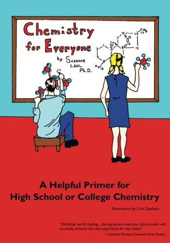 9780615386607: Chemistry for Everyone: A Helpful Primer for High School or College Chemistry