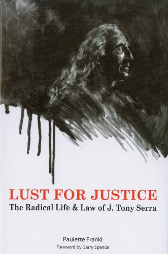 9780615386836: Lust for Justice - The Radical Life & Law of J. Tony Serra